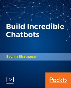 Build Incredible Chatbots