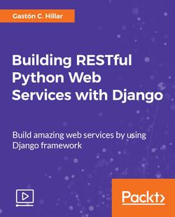 Building RESTful Python Web Services with Django