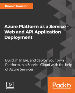 Azure Platform as a Service – Web and API Application Deployment