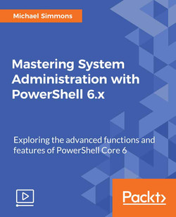Mastering System Administration with PowerShell 6.x