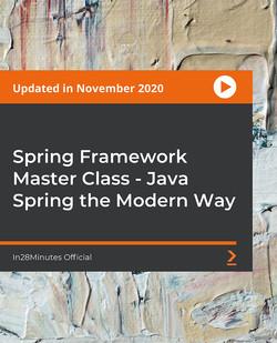 Spring Framework Master Class - Java Spring the Modern Way