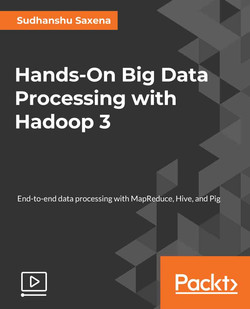 Hands-On Big Data Processing with Hadoop 3