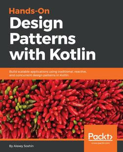 Hands-On Design Patterns with Kotlin