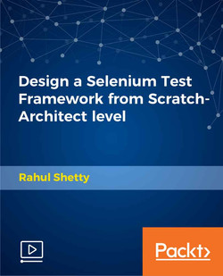 Design a Selenium Test Framework from Scratch-Architect level