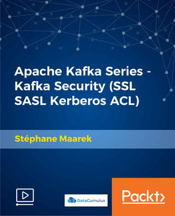 Apache Kafka Series - Kafka Security (SSL SASL Kerberos ACL)