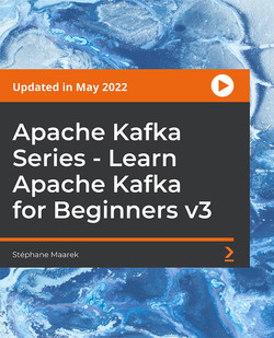 Apache Kafka Series - Learn Apache Kafka for Beginners