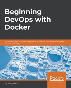 Beginning DevOps with Docker