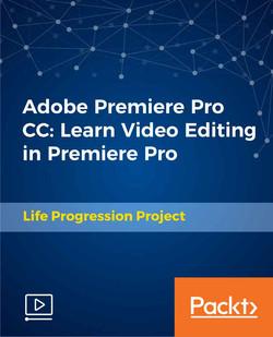 Adobe Premiere Pro CC: Learn Video Editing in Premiere Pro