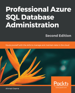 Professional Azure SQL Database Administration - Second Edition