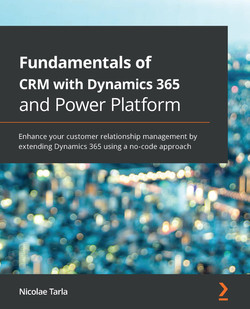 Fundamentals of CRM with Dynamics 365 and Power Platform