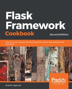 Flask Framework Cookbook - Second Edition