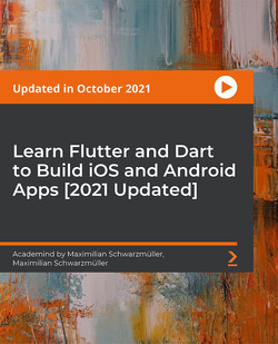 Learn Flutter and Dart to Build iOS and Android Apps 2020