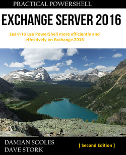 Practical PowerShell Exchange Server 2016 - Second Edition