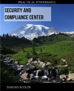 Practical PowerShell Security and Compliance Center - Second Edition