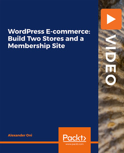 WordPress E-commerce: Build Two Stores and a Membership Site