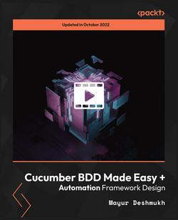 Cucumber BDD Made Easy + Automation Framework Design