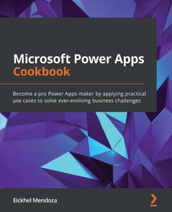 Microsoft Power Apps Cookbook