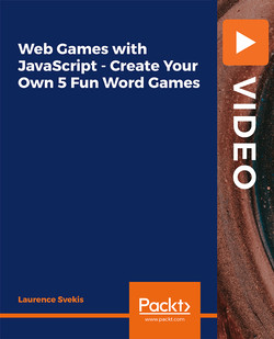 Web Games with JavaScript - Create Your Own 5 Fun Word Games