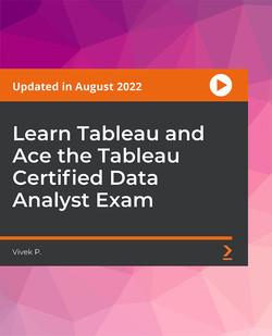 Learn Tableau and Ace the Tableau Desktop Certified Associate Exam
