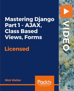 Mastering Django Part 1 - AJAX, Class Based Views, Forms