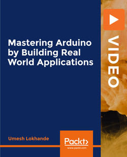 Mastering Arduino by Building Real World Applications