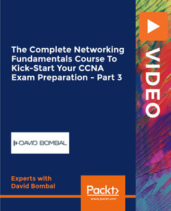 The Complete Networking Fundamentals Course To Kick-Start Your CCNA Exam Preparation - Part 3