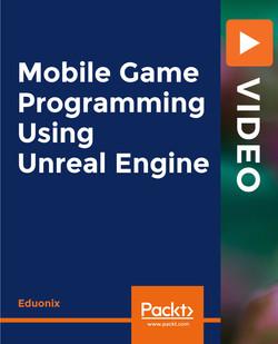 Mobile Game Programming Using Unreal Engine