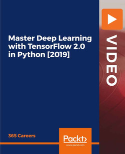 Master Deep Learning with TensorFlow 2.0 in Python [2019]