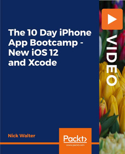 The 10 Day iPhone App Bootcamp - New iOS 12 and Xcode