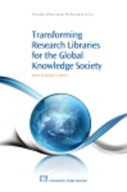 Transforming Research Libraries for the Global Knowledge Society