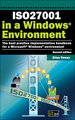ISO27001 in a Windows® Environment: The best practice handbook for a Microsoft® Windows® environment, Second Edition