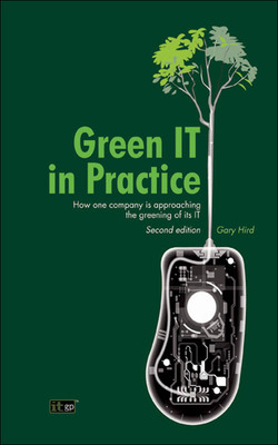 Green IT in Practice: How one company is approaching the greening of its IT