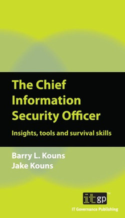 The Chief Information Security Officer: Insights, tools and survival skills
