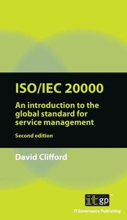 ISO/IEC 20000: An Introduction to the global standard for service management, Second Edition