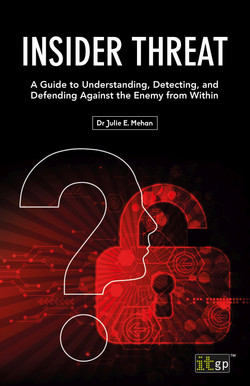 Insider Threat: A Guide to Understanding, Detecting, and Defending Against the Enemy from Within