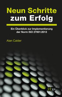 Neun Schritte zum Erfolg: Ein Überblick zur Implementierung der Norm ISO 27001:2013
