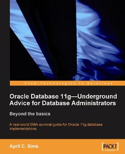 Oracle Database 11g—Underground Advice for Database Administrators