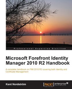 Microsoft Forefront Identity Manager 2010 R2 Handbook