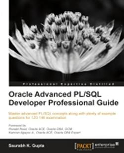 Oracle Advanced PL/SQL Developer Professional Guide