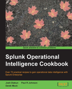 Splunk Operational Intelligence Cookbook