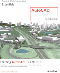 Learning AutoCAD® Civil 3D® 2010