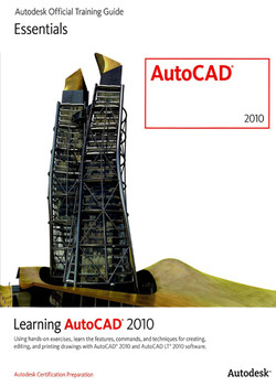 Learning AutoCAD 2010 and AutoCAD LT 2010