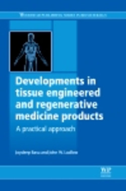 Developments in Tissue Engineered and Regenerative Medicine Products