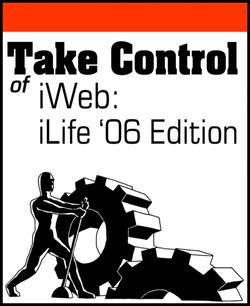 Take Control of iWeb: iLife '06 Edition
