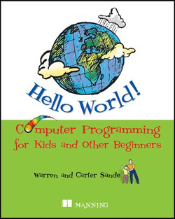 Hello World! Computer Programming for Kids and Other Beginners