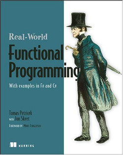Real-World Functional Programming with Examples in F# and C#