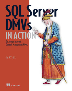 SQL Server DMVs in Action: Better Queries with Dynamic Management Views