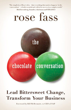 The Chocolate Conversation: Lead Bittersweet Change; Transform Your Business