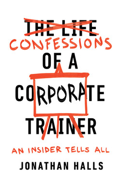 Confessions of a Corporate Trainer: An Insider Tells All