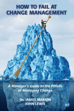 How to Fail at Change Management